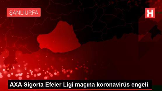 Son dakika haberleri… AXA Sigorta Efeler Ligi maçına koronavirüs engeli